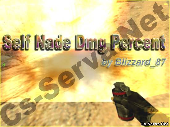 Self Nade Dmg Percent by Blizzard_87